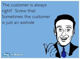Customer is just an asshole