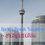 Spring Break Vacation vs. Staycation #TravelTips