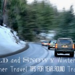 Cold and Snowy Winter Weather Travel Tips for Year-Round Travelers