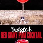 Twisted Red Kinky Pom Cocktail