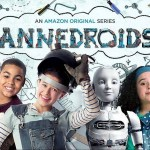 "Family Entertainment with Amazon Original Series ""Annedroids"""