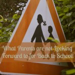What Parents are not Looking Forward to for Back to School!