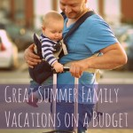 Great Summer Family Vacations on a Budget