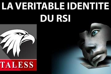 La véritable identité du RSI