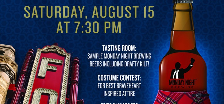 Event Preview: Braveheart & Monday Night Brewing @ The Fox Theatre 8/15/15