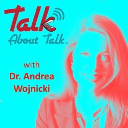 Talk About Talk with Dr. Andrea Wojnicki podcast cover art