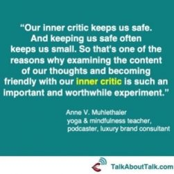 Mindfulness quote inner critic Anne Muhlethaler Talk About Talk