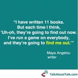 imposter syndrome quote maya angelou - talk about talk