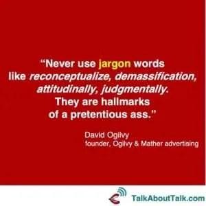 david ogilvy quote jargon talk about talk