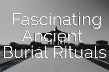 Fascinating Ancient Burial Rituals