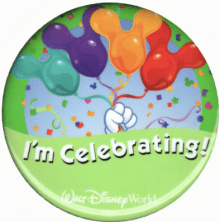 Disney World I'm Celebrating Button