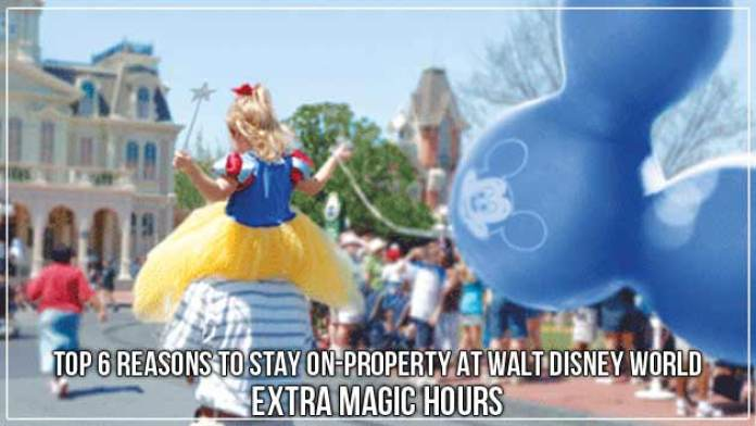Top 6 Reasons to Stay On-Property At Walt Disney World Extra Magic Hours