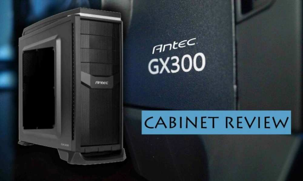 Antec GX 300 cabinet review