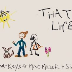 88-keys Ft. Mac Miller & Sia _ That's Life