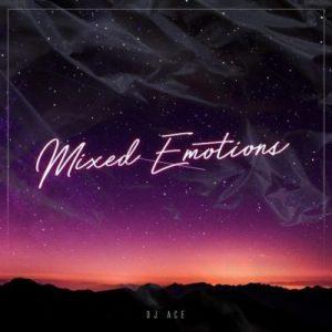 DJ Ace _ Mixed Emotions
