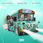 Rich The Kid Ft. Famous Dex & Jay Critch _ Party Bus