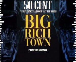 50 Cent Ft. Trey Songz & A Boogie Wit Da Hoodie _ Big Rich Town Power (Remix)