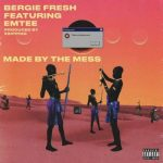 Bergie Fresh Ft. Emtee _ Made By Mess