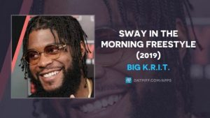 Bug K.R.I.T sway in the morning Freestyle