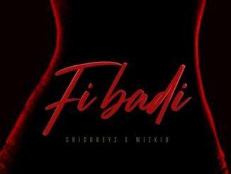 Chidokeyz Ft. Wizkid _ Fibadi
