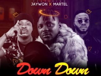 DJ Baddo ft. Jaywon and Martel _ Down down