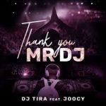 DJ Tira Ft. Joocy _ Thank You Mr DJ