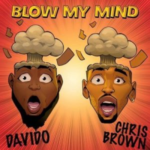 Davido ft. Chris Brown Blow My Mind
