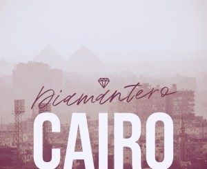 Diamantero _ Cairo (Original Mix)