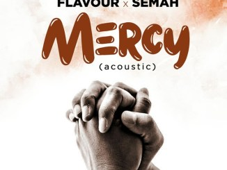 Flavour x Semah _ Mercy