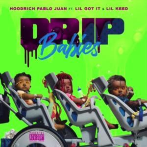 Hoodrich Pablo Juan ft Lil Gotit & Lil Keed drip babies