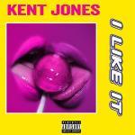 Kent Jones I Like It