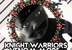 Knight Warriors _ Venom Mode (Original Mix)