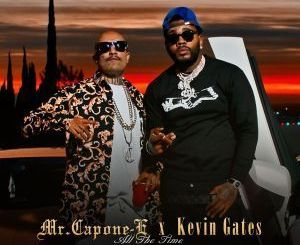 Mr. Capone-E ft. Kevin Gates _ All The Time
