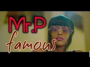 Mr P _ Famous