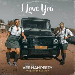 Vee Mampeezy _ I Love you