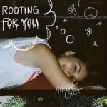 Alessia Cara _ Rooting For You