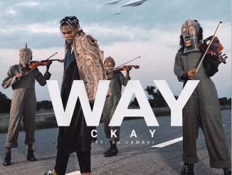 Ckay ft DJ Lambo _ Way