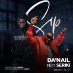 Da'Nail ft. Seriki _ SIP