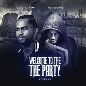 Dave East welcome to the party remix
