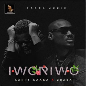 Larry Gaaga ft. 2Baba - Iworiwo Mp3