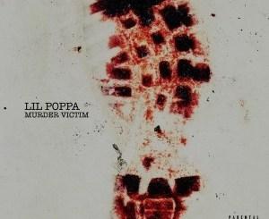 Lil Poppa - Murder Victim