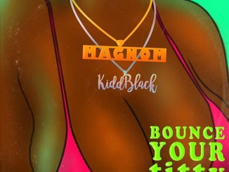 Magnom ft. Kiddblack - Bounce Your Titty
