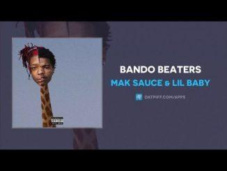 Mak Sauce & Lil Baby_ Bando Beaters