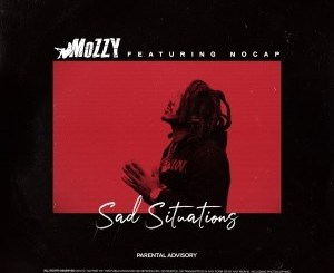Mozzy ft. NoCap - Bad Situations
