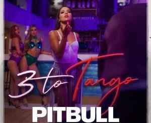 Pitbull _ 3 To Tango