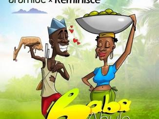 Aramide Ft. Reminisce - Baba Abule