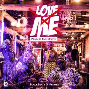 Black Beatz Ft. Peruzzi - Love Me