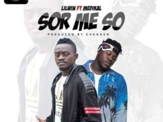 Lil Win ft. Medikal - Sor Me So