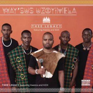 Thee Legacy ft. Kwesta, KidX - Waysus Uzoyimela