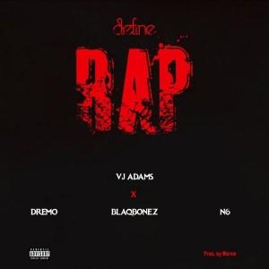 VJ Adams Ft. Dremo, N6 & Blaqbonez - define rap 2
